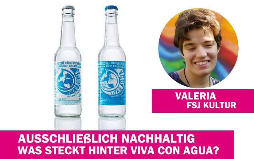Valerias Blog – Was steckt hinter Viva con Agua